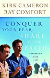 Cameron, Kirk: Conquer Your Fear, Share Your Faith: Evangelism Made Easy