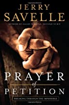 Prayer of Petition: Breaking Through the…