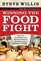 Winning the Food Fight: Victory in the…