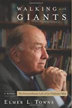 Walking With Giants: An Extrordinary Life of…