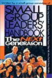 Long, Jimmy: Small Group Leaders&#39; Handbook: The Next Generation