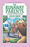 Bibee, John: The Runaway Parents: A Parable of Problem Parents