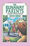 Bibee, John: The Runaway Parents: A Parable of Problem Parents (Spirit Flyer)