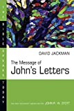 Jackman, David: The Message of John's Letters