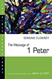 Edmund P. Clowney: The Message of 1 Peter (Bible Speaks Today)