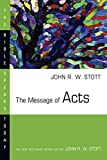 Stott, John R.W.: The Message of Acts: The Spirit, the Church, and the World