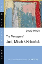 The Message of Joel, Micah & Habakkuk:…