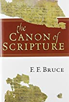 The canon of scripture by F. F. Bruce