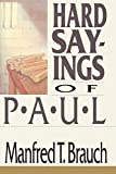 Brauch, Manfred T.: Hard Sayings of Paul