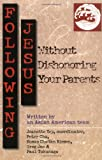 Yep, Jeanette: Following Jesus Without Dishonoring Your Parents: Asian American Discipleship