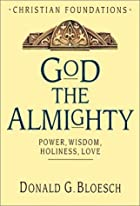 God the Almighty: Power, Wisdom, Holiness,…