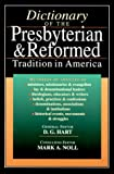 Noll, Mark A.: Dictionary of the Presbyterian & Reformed: Tradition in America