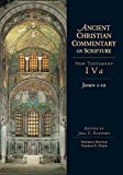 Elowsky, Joel C.: Ancient Christian Commentary on Scripture, John 1-10: New Testament Iva