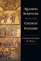 Reading Scripture with the Church Fathers by…