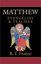 Matthew: Evangelist and Teacher by R. T.…
