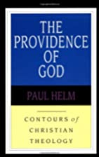 The Providence of God (Contours of Christian…