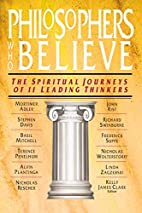 Philosophers Who Believe: The Spiritual…