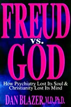 Freud vs. God by Dan G. Blazer