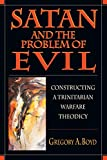Boyd, Gregory A.: Satan and the Problem of Evil: Constructing a Trinitian Warefare Theodicy