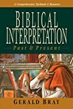 Bray, Gerald: Biblical Interpretation: Past & Present