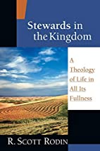 Stewards in the Kingdom: A Theology of Life…