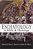 Elliott, Mark W.: Eschatology in Bible & Theology: Evangelical Essays at the Dawn of a New Millennium