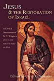 Newman, Carey C.: Jesus & the Restoration of Israel: A Critical Assessment of N.T. Wright's Jesus and the Victory of God