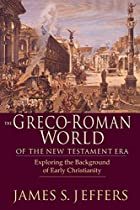 The Greco-Roman World of the New Testament…