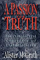 A Passion for Truth: The Intellectual…
