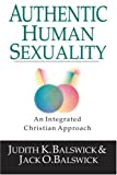 Balswick, Jack O.: Authentic Human Sexuality: An Integrated Christian Approach