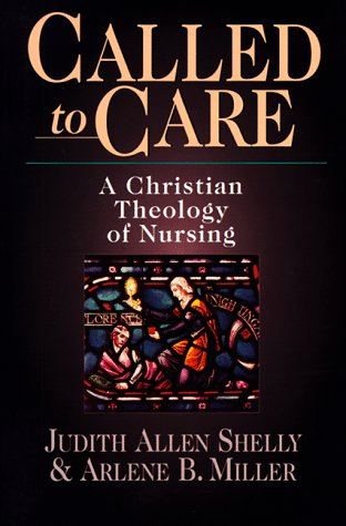 called-to-care-a-christian-theology-of-nursing
