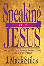 Speaking of Jesus: How to Tell Your Friends…