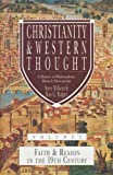 Alan G. Padgett: Christianity & Western Thought, Volume 2: Faith & Reason in the 19th Century