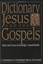 Dictionary of Jesus and the Gospels by Joel…