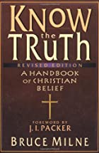 Know the Truth: A Handbook of Christian…