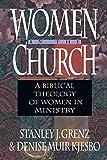Grenz, Stanley J.: Women in the Church: A Biblical Theology of Women in Ministry
