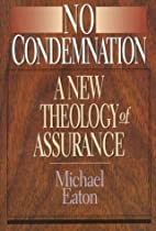 No Condemnation: A New Theology of Assurance…
