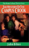 Bibee, John: The Mystery of the Campus Crook (Home School Detectives)