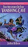 Bibee, John: The Mystery of the Vanishing Cave (Home School Detectives)