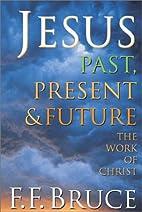 Jesus past, present & future : the work of…