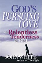 God's Pursuing Love: The Relentless…