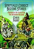 Fabry, Chris: Spiritually Correct Bedtime Stories