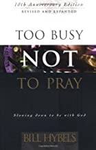 Too Busy Not to Pray: Slowing Down to Be…
