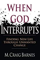 When God Interrupts: Finding New Life…