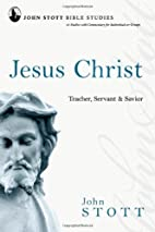 Jesus Christ: Teacher, Servant & Savior…