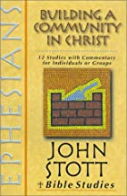 Ephesians: Building a Community in Christ…