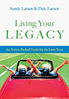 Living Your Legacy: An Action-Packed Guide…