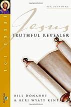 Truthful Revealer (Jesus 101 Bible Studies)…