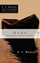 Mark (N.T. Wright for Everyone Bible Study…