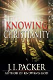 Packer, J. I.: Knowing Christianity